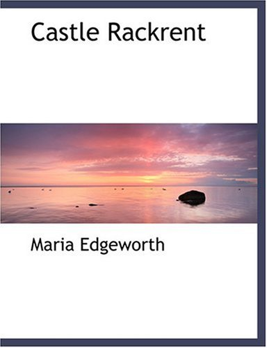 9780554263533 - Edgeworth, Maria: Castle Rackrent (Large Print Edition) - كتاب
