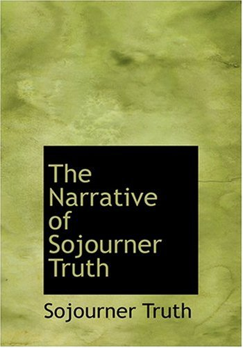 9780554264400: The Narrative of Sojourner Truth (Large Print Edition)