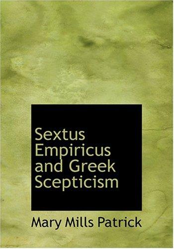 9780554264516: Sextus Empiricus and Greek Scepticism (Large Print Edition)