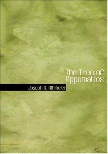 9780554264790: The Tree of Appomattox (Large Print Edition)