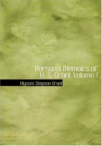 9780554265810: Personal Memoirs of U. S. Grant Volume 1 (Large Print Edition)