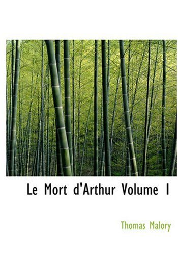 9780554266176: Le Mort d'Arthur Volume 1 (Large Print Edition)