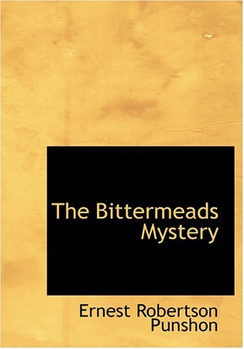 9780554267128: The Bittermeads Mystery (Large Print Edition)