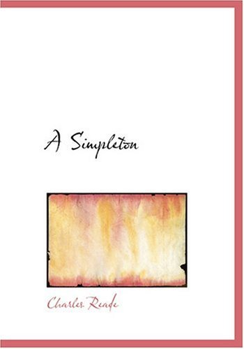 A Simpleton (Large Print Edition) (0554267993) by Reade, Charles