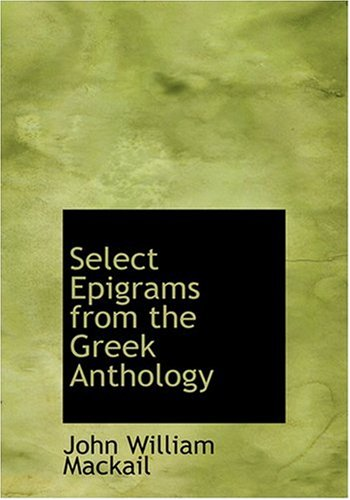 9780554268149: Select Epigrams from the Greek Anthology (Large Print Edition)