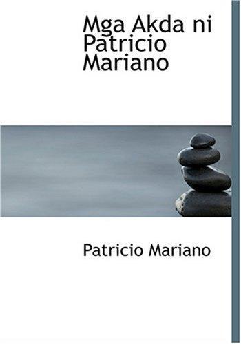 9780554268835: Mga Akda ni Patricio Mariano (Large Print Edition) (Chinese Edition)
