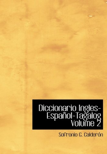 9780554268880: Diccionario Ingles-Espanol-Tagalog  Volume 2 (Large Print Edition)