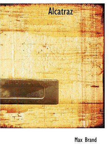 Alcatraz (Large Print Edition): Max Brand