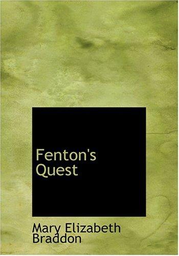 Fenton's Quest (9780554269887) by Braddon, Mary Elizabeth