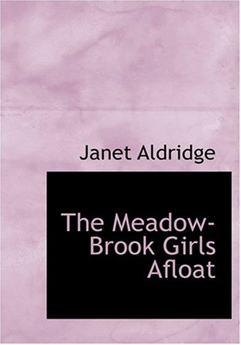 9780554270418: The Meadow-Brook Girls Afloat (Large Print Edition)