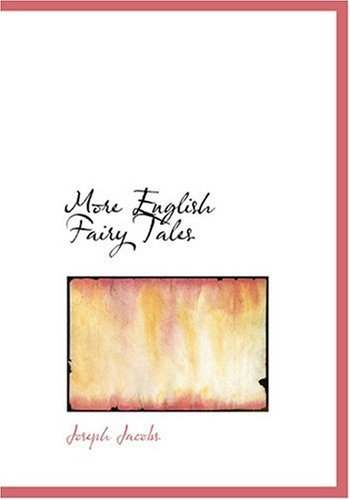 More English Fairy Tales (Large Print Edition): Joseph Jacobs