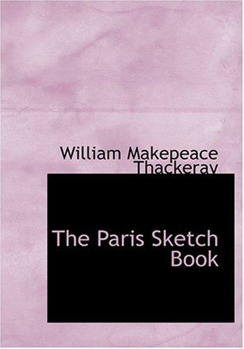 9780554271330: The Paris Sketch Book (Large Print Edition)