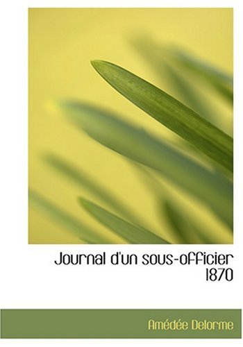 9780554273488: Journal d'un sous-officier 1870 (Large Print Edition) (French Edition)