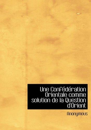 Une Confederation Orientale comme solution de la: Anonymous
