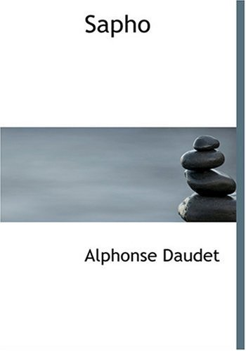 Sapho (Large Print Edition) (French Edition) (9780554273952) by Alphonse Daudet