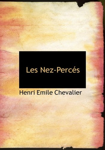 9780554273990: Les Nez-Perces (Large Print Edition) (French Edition)