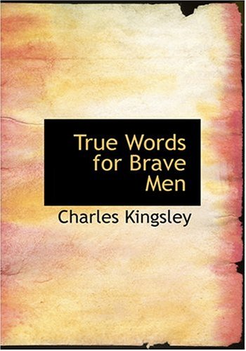 9780554275949: True Words for Brave Men (Large Print Edition)