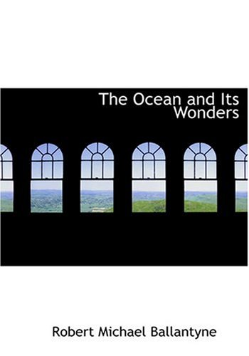9780554276632: The Ocean and Its Wonders (Large Print Edition)