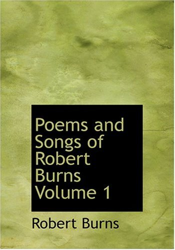 9780554277752: Poems and Songs of Robert Burns  Volume 1 (Large Print Edition)