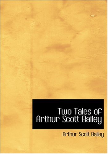 9780554277929: Two Tales of Arthur Scott Bailey