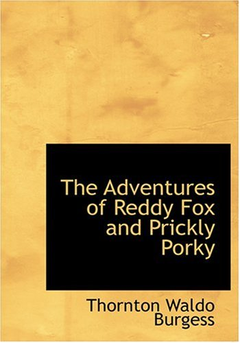 9780554278001: The Adventures of Reddy Fox and Prickly Porky (Large Print Edition)