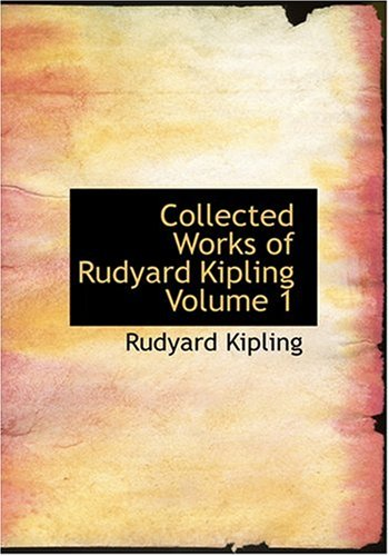 9780554278513: Collected Works of Rudyard Kipling Volume 1 (Large Print Edition)
