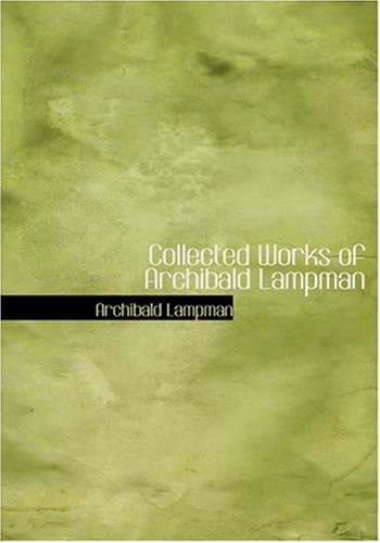 9780554278544: Collected Works of Archibald Lampman (Large Print Edition)