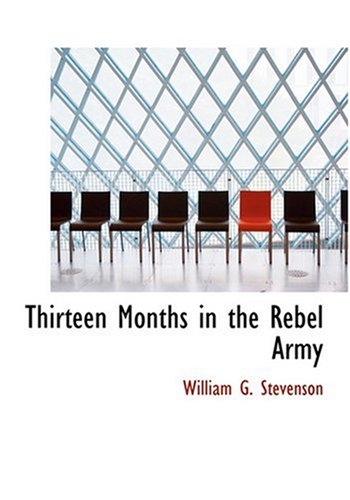 9780554278865: Thirteen Months in the Rebel Army