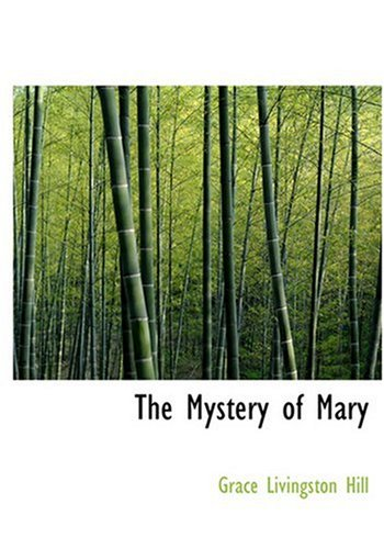 The Mystery of Mary (Large Print Edition) (9780554278971) by Grace Livingston Hill