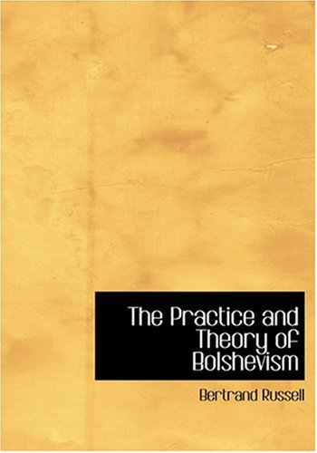 9780554279091: The Practice and Theory of Bolshevism (Large Print Edition)