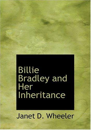 9780554279367: Billie Bradley and Her Inheritance (Large Print Edition)