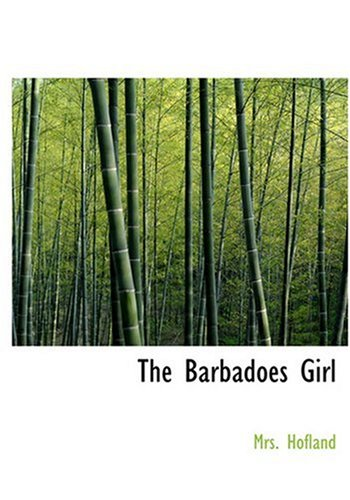 9780554280004 - Mrs. Hofland: The Barbadoes Girl (Large Print Edition) - Book