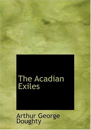 9780554280288: The Acadian Exiles (Large Print Edition)