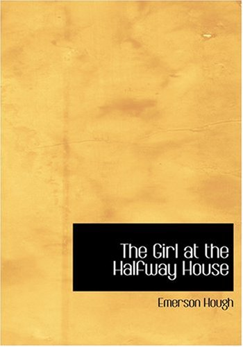 9780554280424 - Hough, Emerson: Girl at the Halfway House - Bog