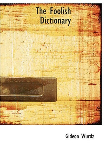 9780554281018: The Foolish Dictionary (Large Print Edition)