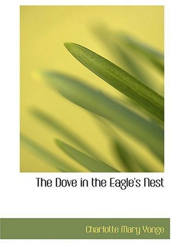 9780554281490: The Dove in the Eagle's Nest (Large Print Edition)