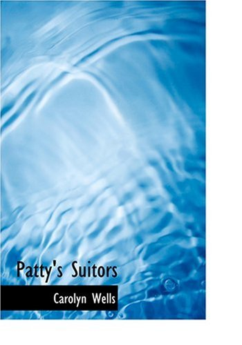 9780554281513: Patty's Suitors (Large Print Edition)