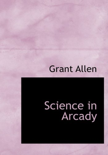 9780554282268 - Grant Allen: Science in Arcady (Hardback) - Book