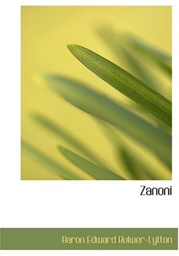 9780554282305 - Baron Edward Bulwer-Lytton: Zanoni (Large Print Edition) - Cartea