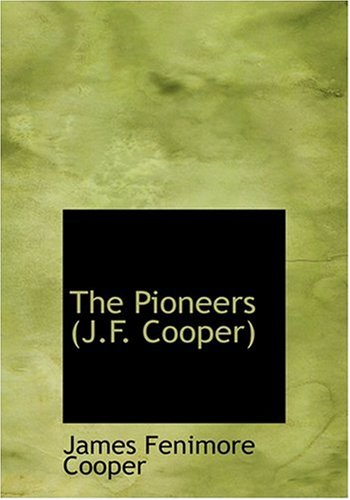 9780554282367 - Cooper, James Fenimore: The Pioneers (J.F. Cooper) (Large Print Edition) - Książki
