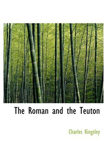 9780554282572: The Roman and the Teuton (Large Print Edition)