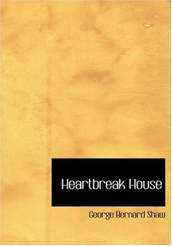 9780554282954: Heartbreak House (Large Print Edition)