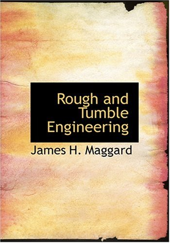 9780554283074: Rough and Tumble Engineering