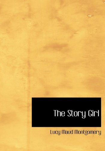 9780554283906: The Story Girl (Large Print Edition)
