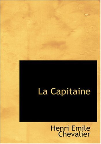 9780554283999: La Capitaine (Large Print Edition) (French Edition)