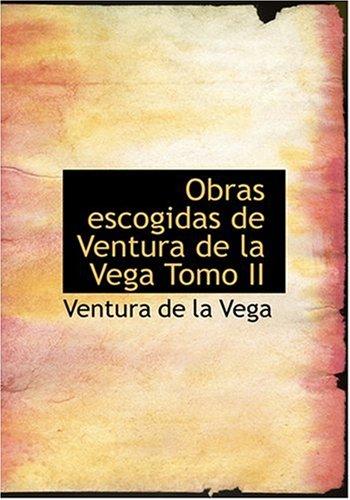 9780554284262: Obras escogidas de Ventura de la Vega Tomo II (Large Print Edition) (Spanish Edition)