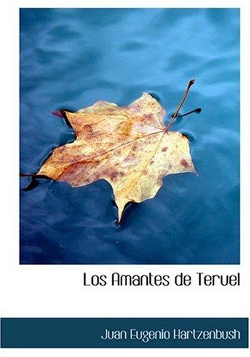 9780554284798 - Juan Eugenio Hartzenbush: Los Amantes de Teruel - Bog