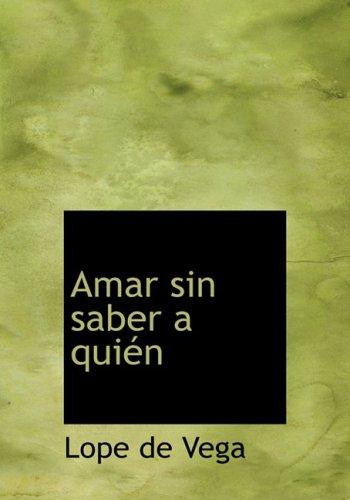 9780554284842: Amar Sin Saber a Quien (Spanish Edition)