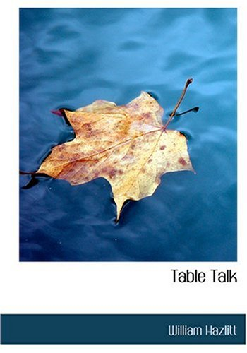 9780554284910: Table Talk (Large Print Edition)