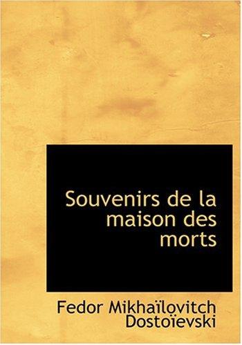 9780554284927: Souvenirs de la maison des morts (Large Print Edition) (French Edition)